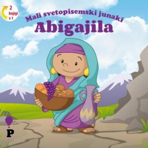 Dobra knjiga - Abigajila - Mali svetopisemski junaki - otroške knjige, Podvig