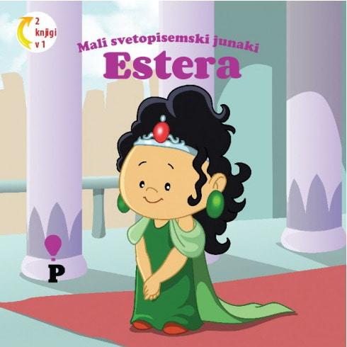 Dobra knjiga - Estera - Mali svetopisemski junaki - otroške knjige, Podvig