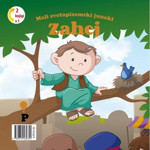 Dobra knjiga - Zahej - Mali svetopisemski junaki - otroške knjige, Podvig