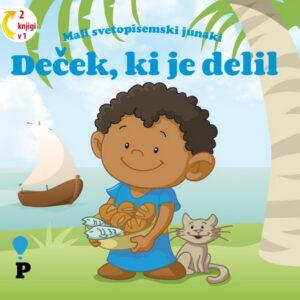 Dobra knjiga - Deček - Mali svetopisemski junaki - otroške knjige, Podvig