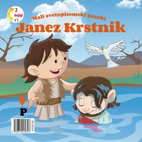 Dobra knjiga - Janez Krstnik - Mali svetopisemski junaki - otroške knjige, Podvig