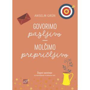 Dobra knjiga - Grun-Anselm - Govorimo pazljivo - molčimo prepričljivo
