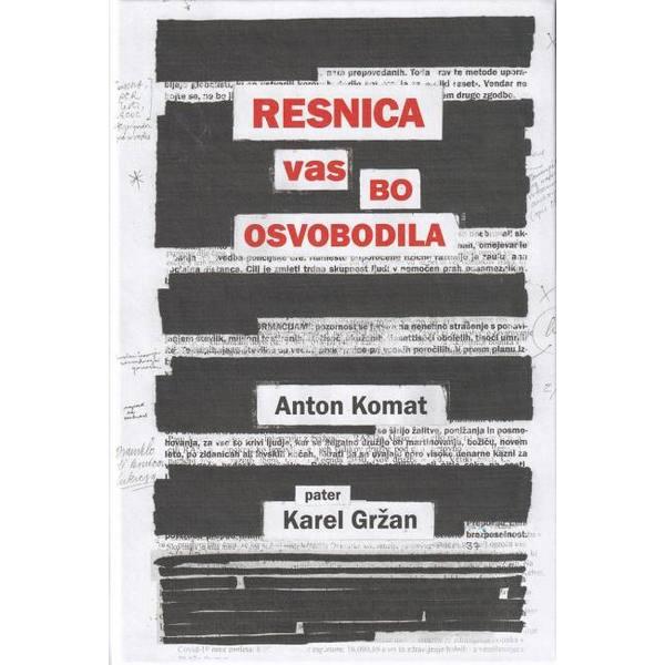 Dobra knjiga - Resnica vas bo osbovobodila - korona - represija - Anton Komat - pater Karel Gržan